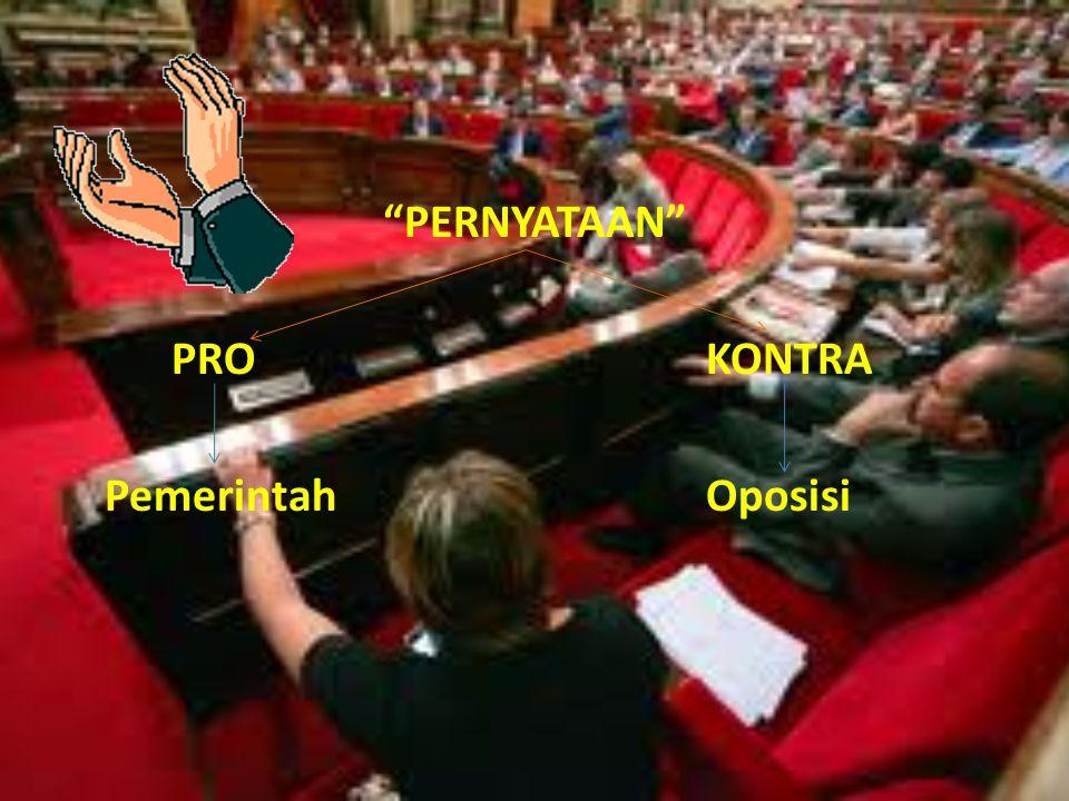 PERNYATAAN PRO KONTRA Pemerintah Oposisi