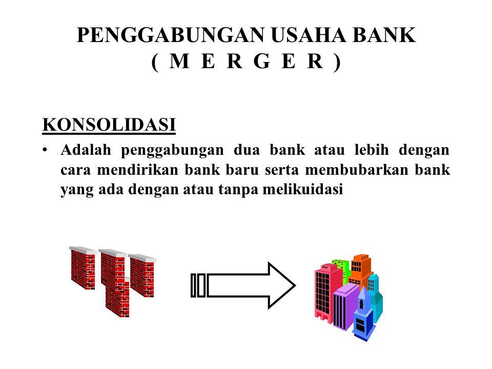 PENGGABUNGAN USAHA BANK ( M E R G E R )