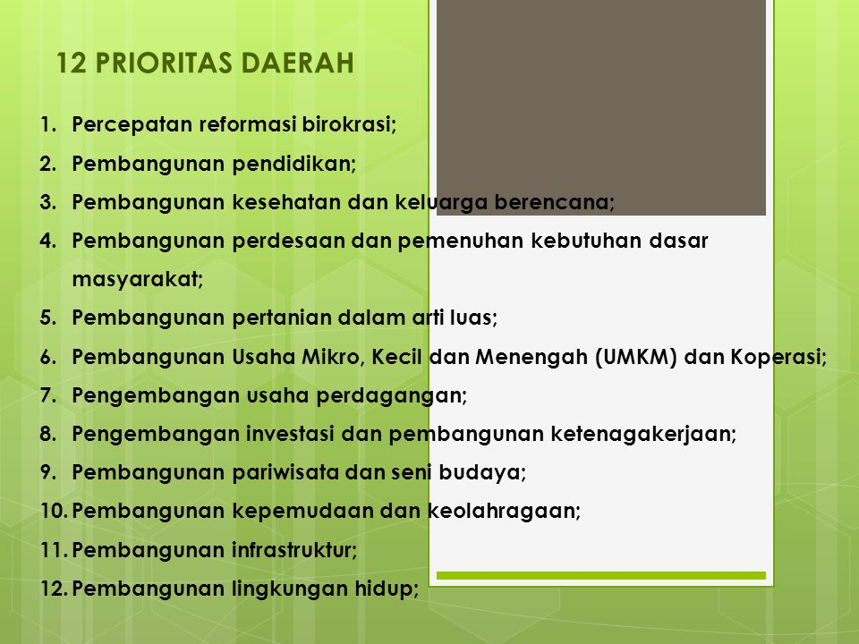 12 PRIORITAS DAERAH Percepatan reformasi birokrasi;