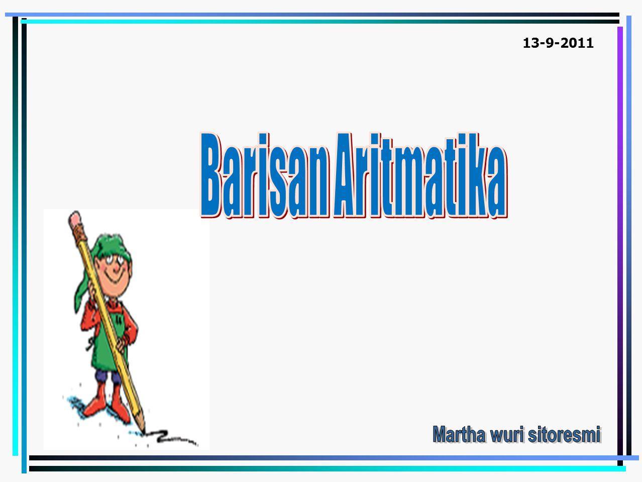 13-9-2011 Barisan Aritmatika Martha wuri sitoresmi