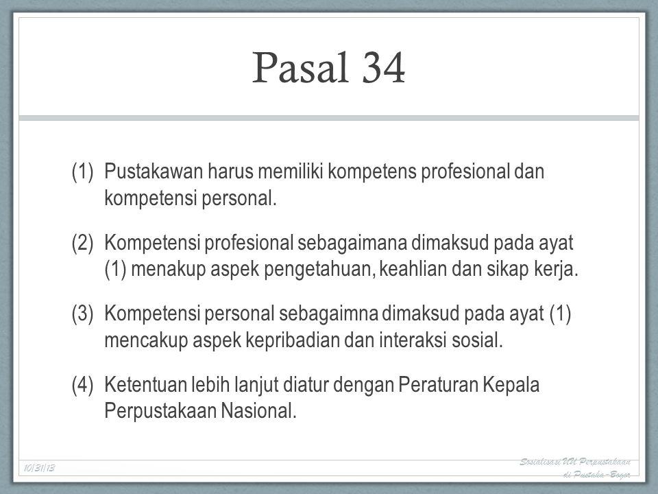 Pasal 34 Pustakawan harus memiliki kompetens profesional dan kompetensi personal.