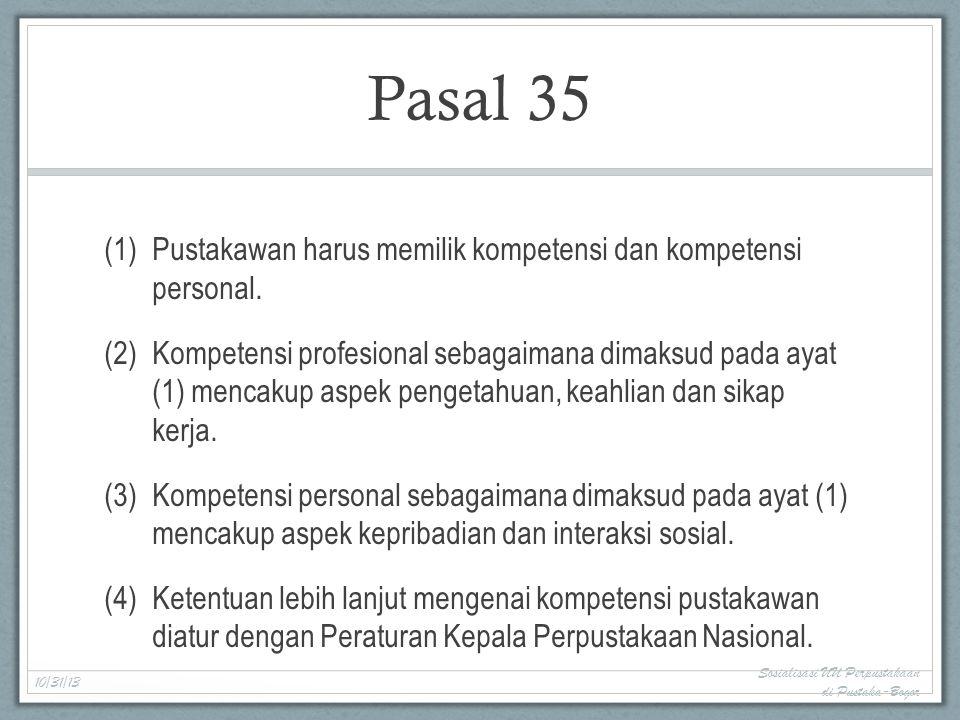 Pasal 35 Pustakawan harus memilik kompetensi dan kompetensi personal.