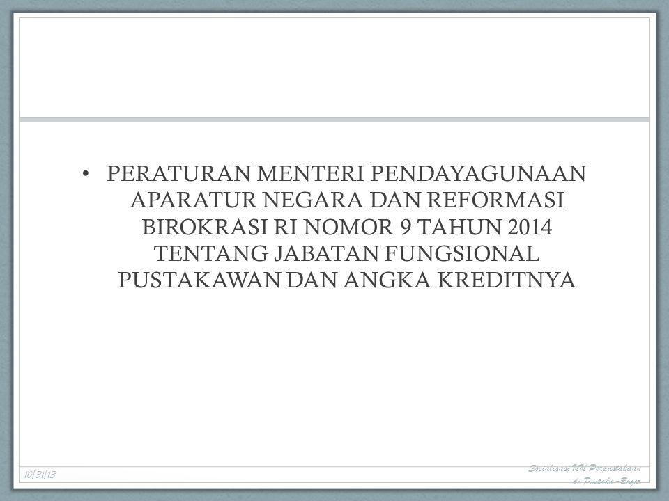 PERATURAN MENTERI PENDAYAGUNAAN APARATUR NEGARA DAN REFORMASI BIROKRASI RI NOMOR 9 TAHUN 2014 TENTANG JABATAN FUNGSIONAL PUSTAKAWAN DAN ANGKA KREDITNYA