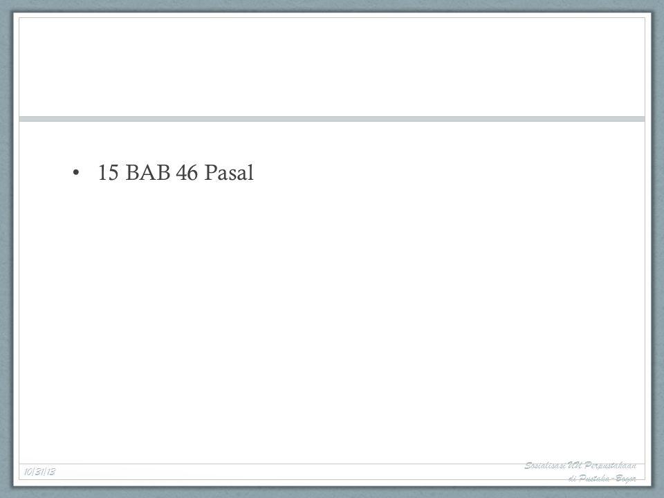 15 BAB 46 Pasal 10/31/13 Sosialisasi UU Perpustakaan di Pustaka-Bogor