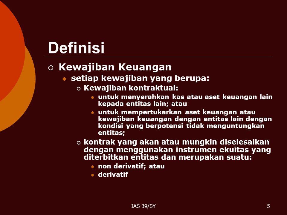 Definisi Kewajiban Keuangan setiap kewajiban yang berupa: