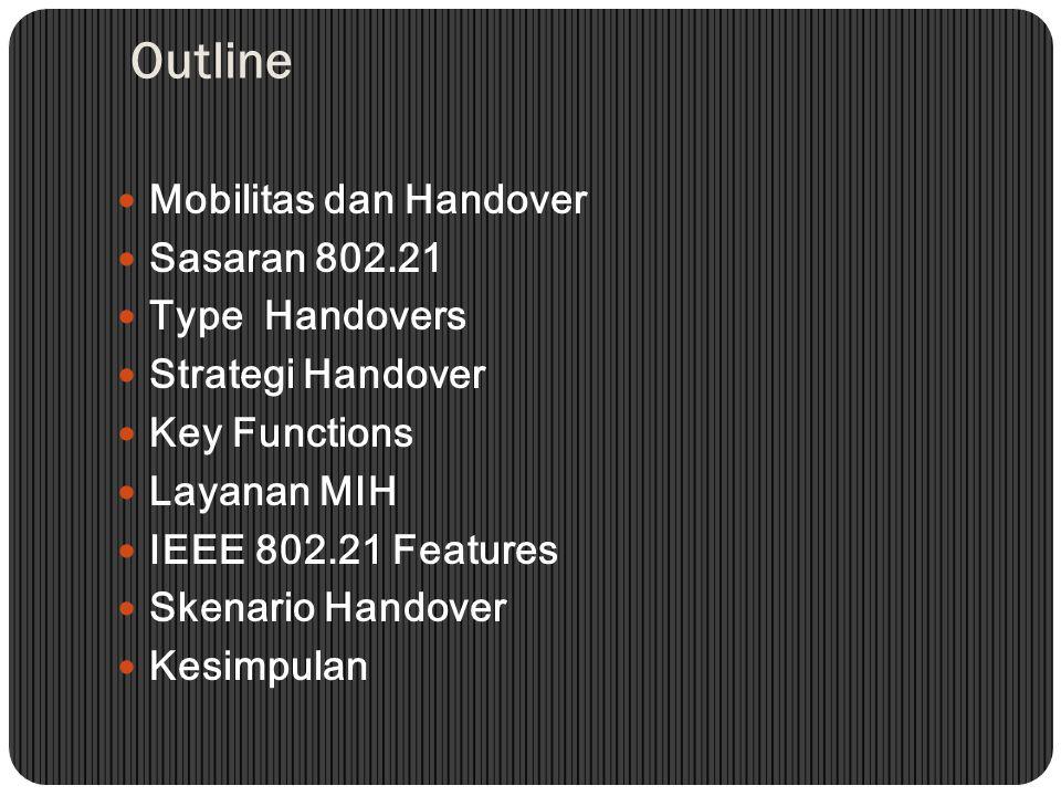 Outline Mobilitas dan Handover Sasaran 802.21 Type Handovers