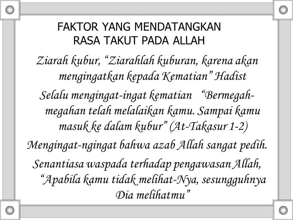 FAKTOR YANG MENDATANGKAN RASA TAKUT PADA ALLAH