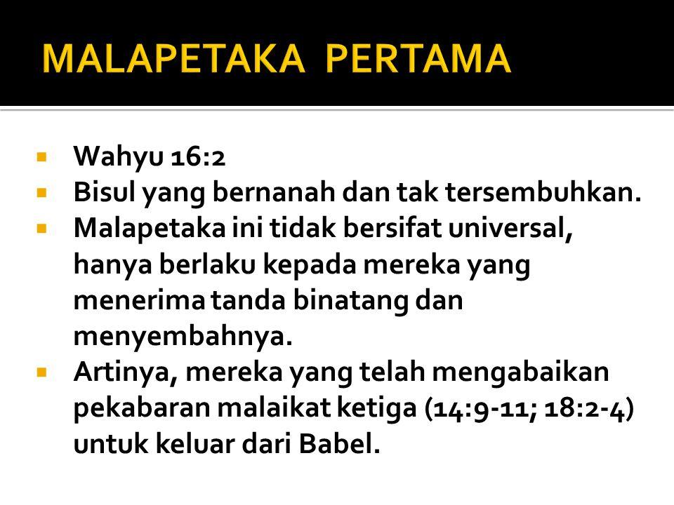 MALAPETAKA PERTAMA Wahyu 16:2