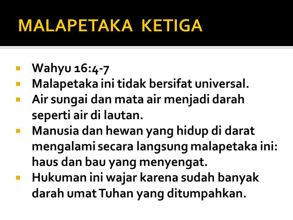 MALAPETAKA KETIGA Wahyu 16:4-7