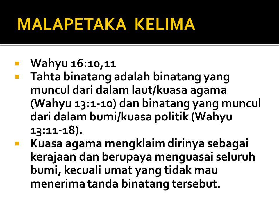 MALAPETAKA KELIMA Wahyu 16:10,11