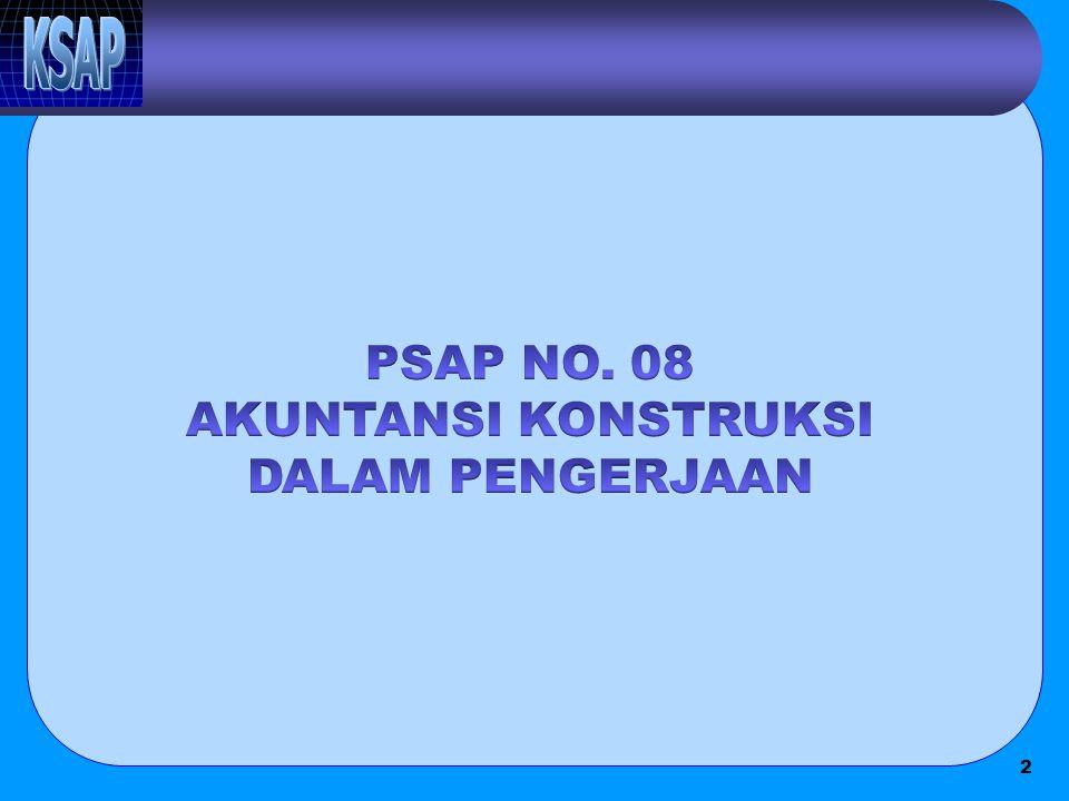 PSAP NO. 08 AKUNTANSI KONSTRUKSI DALAM PENGERJAAN