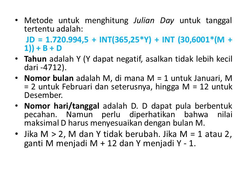 Metode untuk menghitung Julian Day untuk tanggal tertentu adalah: