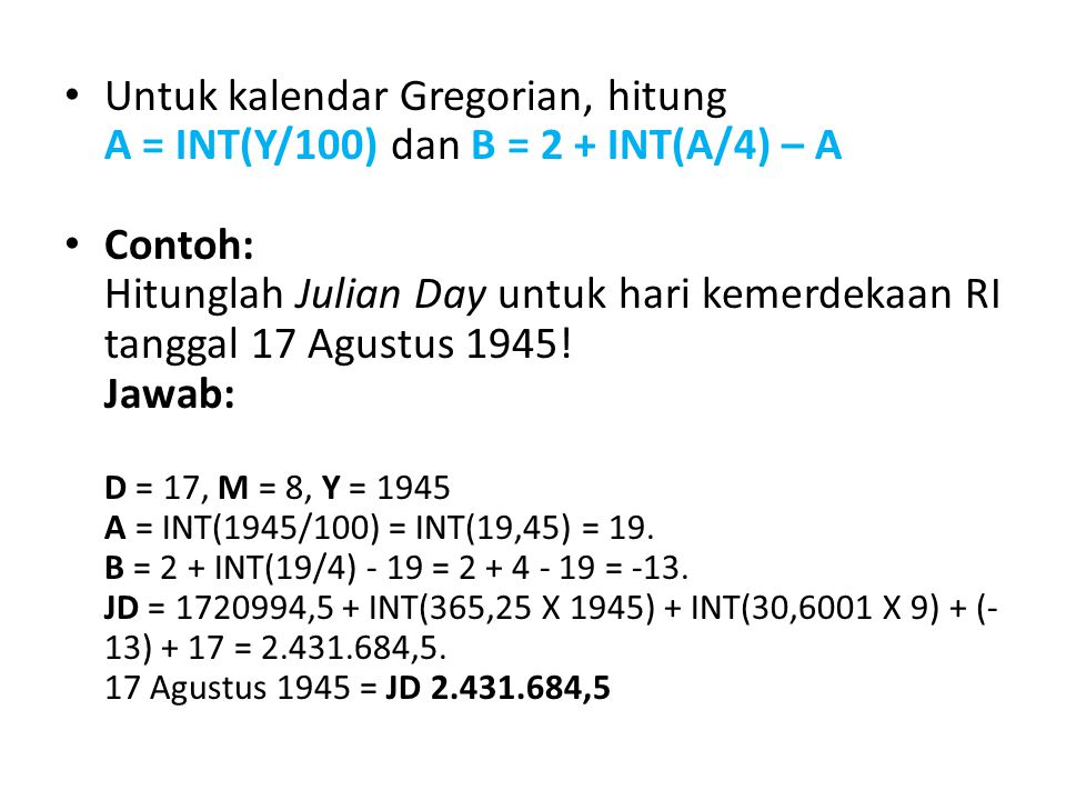 Untuk kalendar Gregorian, hitung