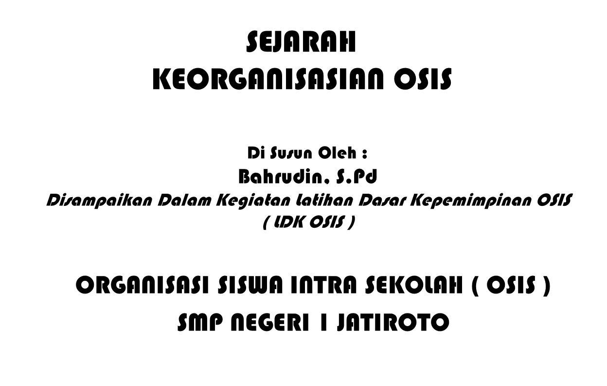 SEJARAH KEORGANISASIAN OSIS