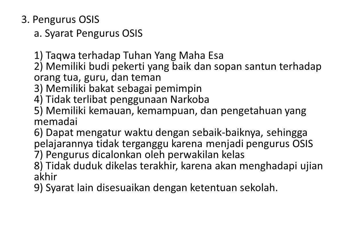 3. Pengurus OSIS a.