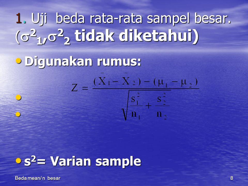 1. Uji beda rata-rata sampel besar. (21,22 tidak diketahui)