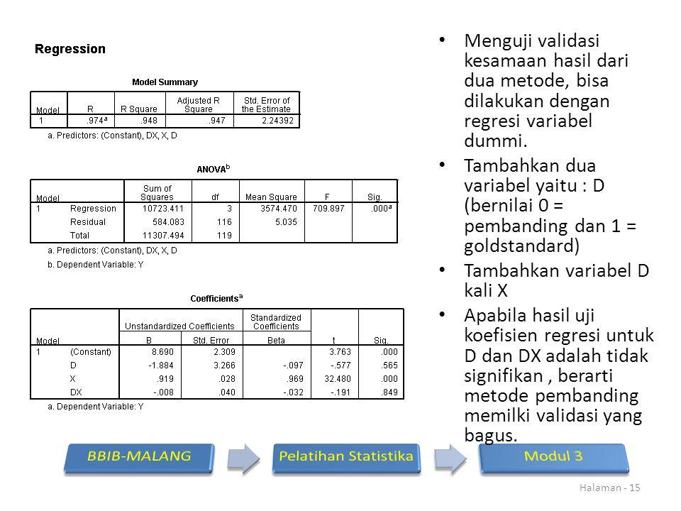 Menguji validasi kesamaan hasil dari dua metode, bisa dilakukan dengan regresi variabel dummi.