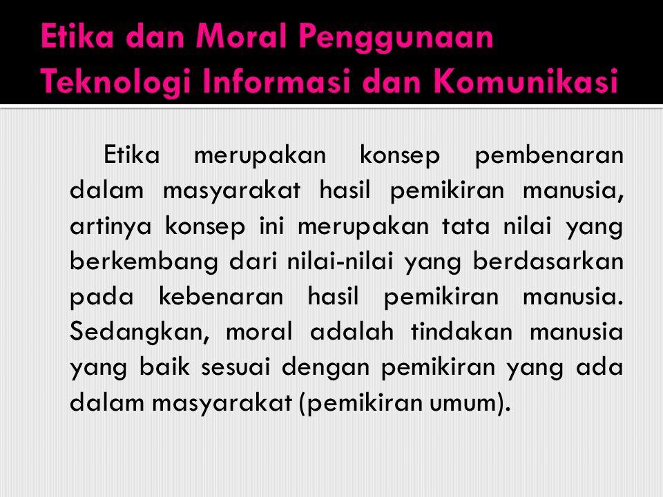 Etika dan Moral Penggunaan Teknologi Informasi dan Komunikasi