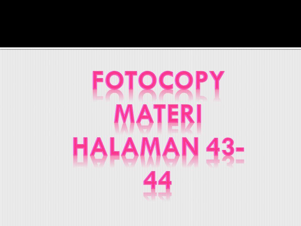 Fotocopy materi halaman 43-44