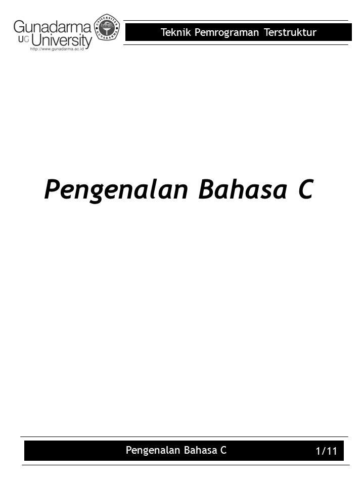 Pengenalan Bahasa C Pengenalan Bahasa C