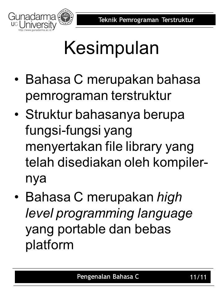 Kesimpulan Bahasa C merupakan bahasa pemrograman terstruktur