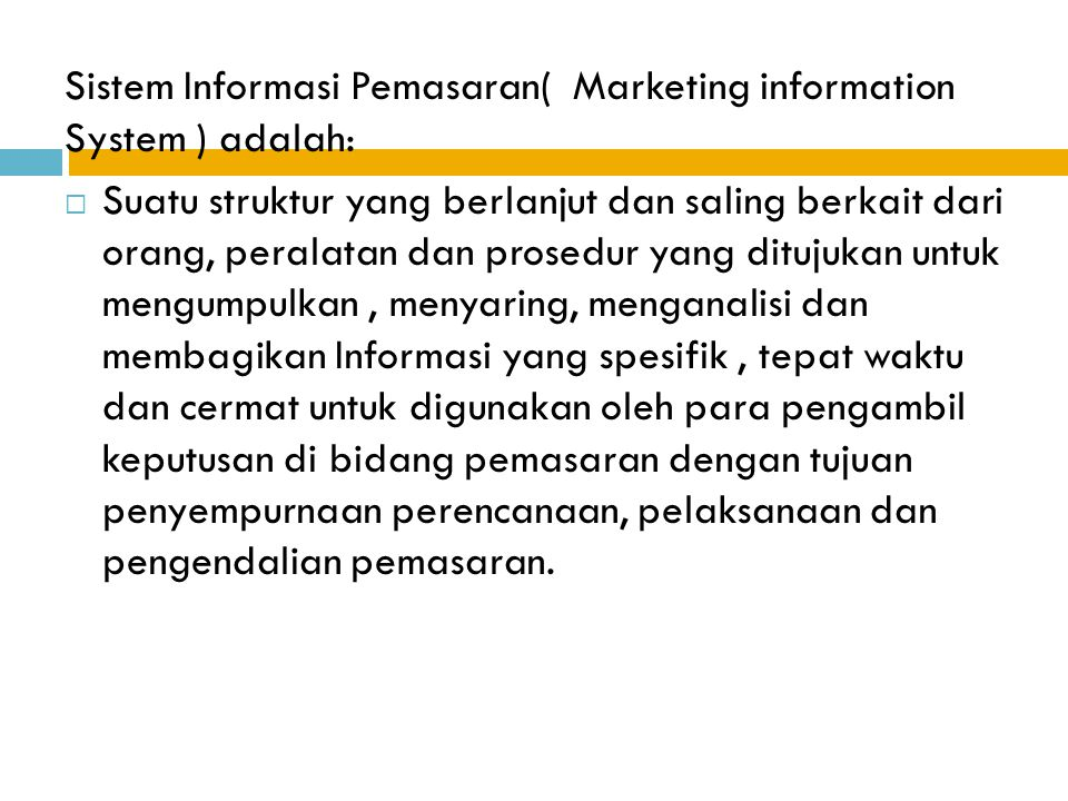 Sistem Informasi Pemasaran( Marketing information System ) adalah: