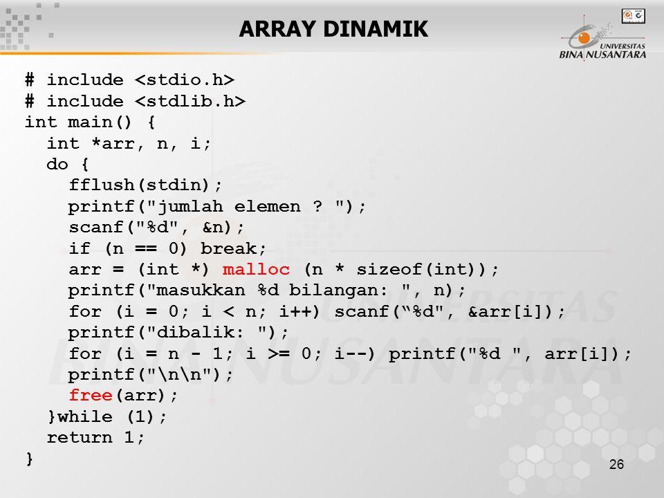 ARRAY DINAMIK # include <stdio.h> # include <stdlib.h>
