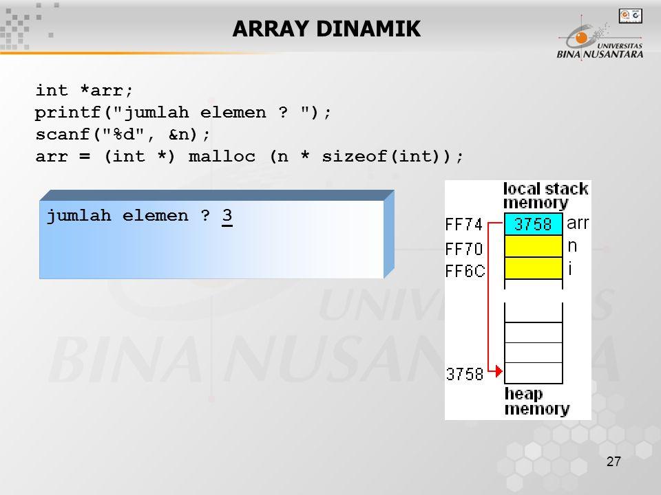 ARRAY DINAMIK int *arr; printf( jumlah elemen ); scanf( %d , &n);