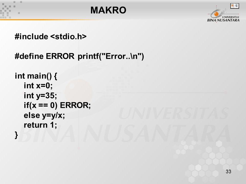 MAKRO #include <stdio.h> #define ERROR printf( Error..\n )
