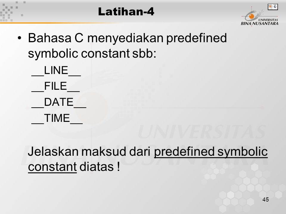 Bahasa C menyediakan predefined symbolic constant sbb:
