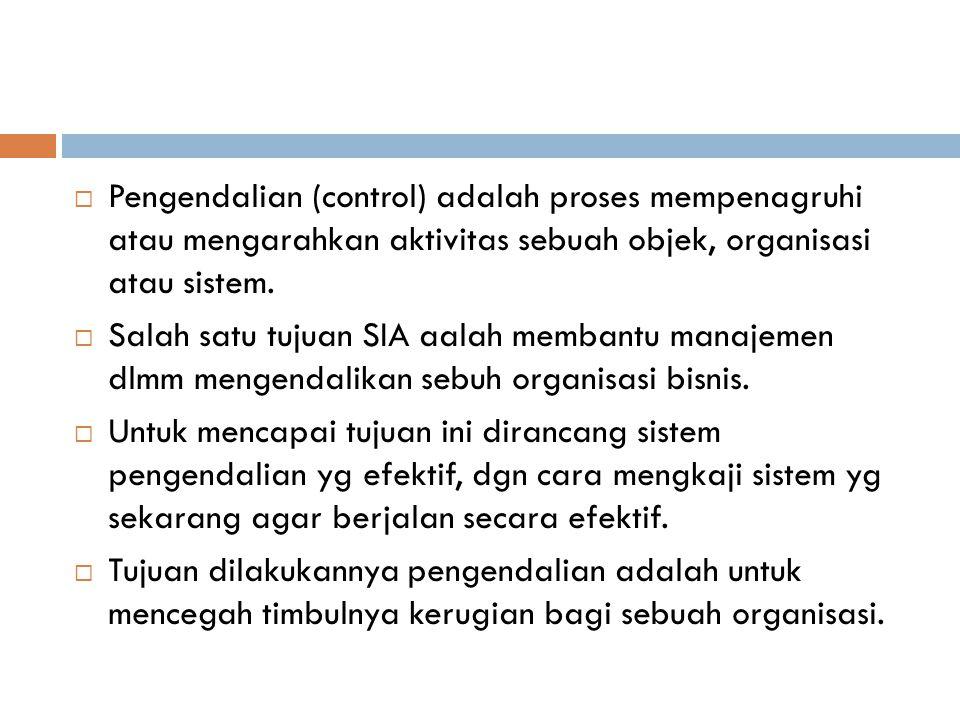 Pengendalian (control) adalah proses mempenagruhi atau mengarahkan aktivitas sebuah objek, organisasi atau sistem.