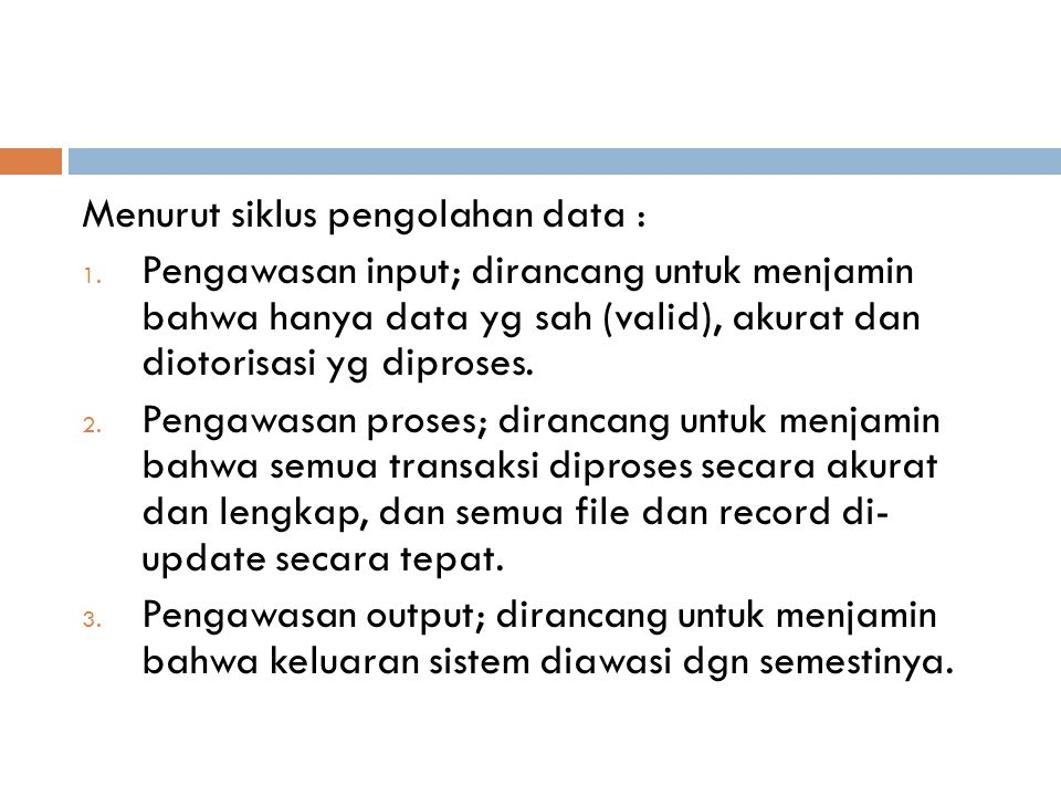Menurut siklus pengolahan data :