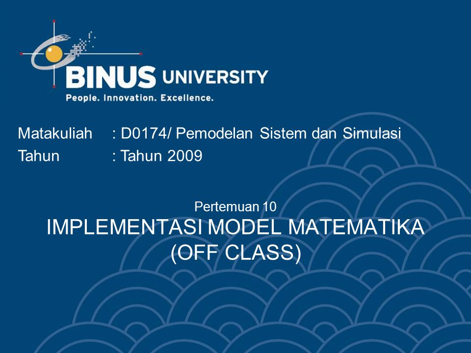 Pertemuan 10 IMPLEMENTASI MODEL MATEMATIKA (OFF CLASS)