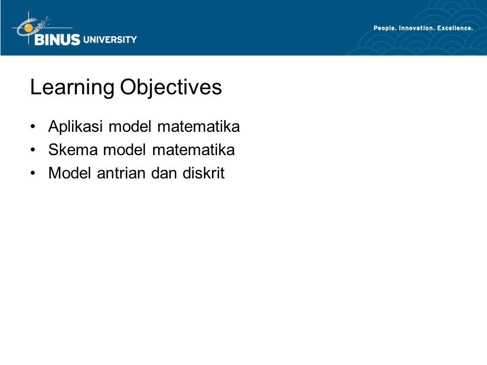 Learning Objectives Aplikasi model matematika Skema model matematika