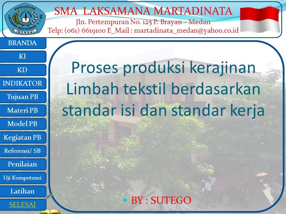 Proses produksi kerajinan Limbah tekstil berdasarkan standar isi dan standar kerja
