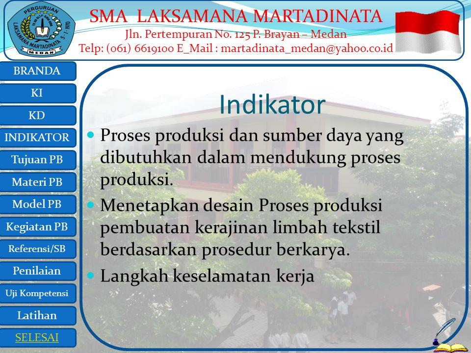Indikator Proses produksi dan sumber daya yang dibutuhkan dalam mendukung proses produksi.