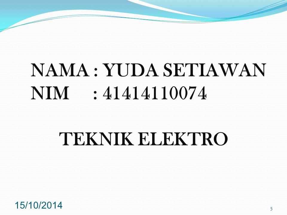 NAMA : YUDA SETIAWAN NIM : 41414110074 TEKNIK ELEKTRO