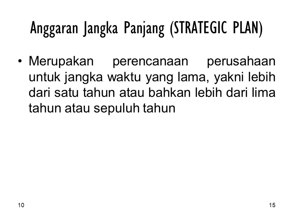 Anggaran Jangka Panjang (STRATEGIC PLAN)