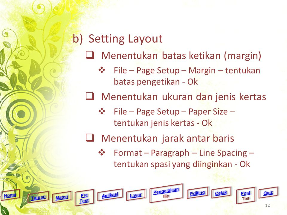 Setting Layout Menentukan batas ketikan (margin)