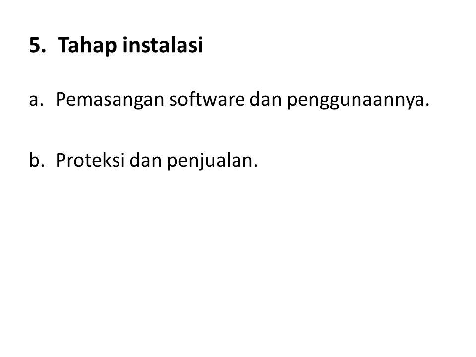 5. Tahap instalasi Pemasangan software dan penggunaannya.