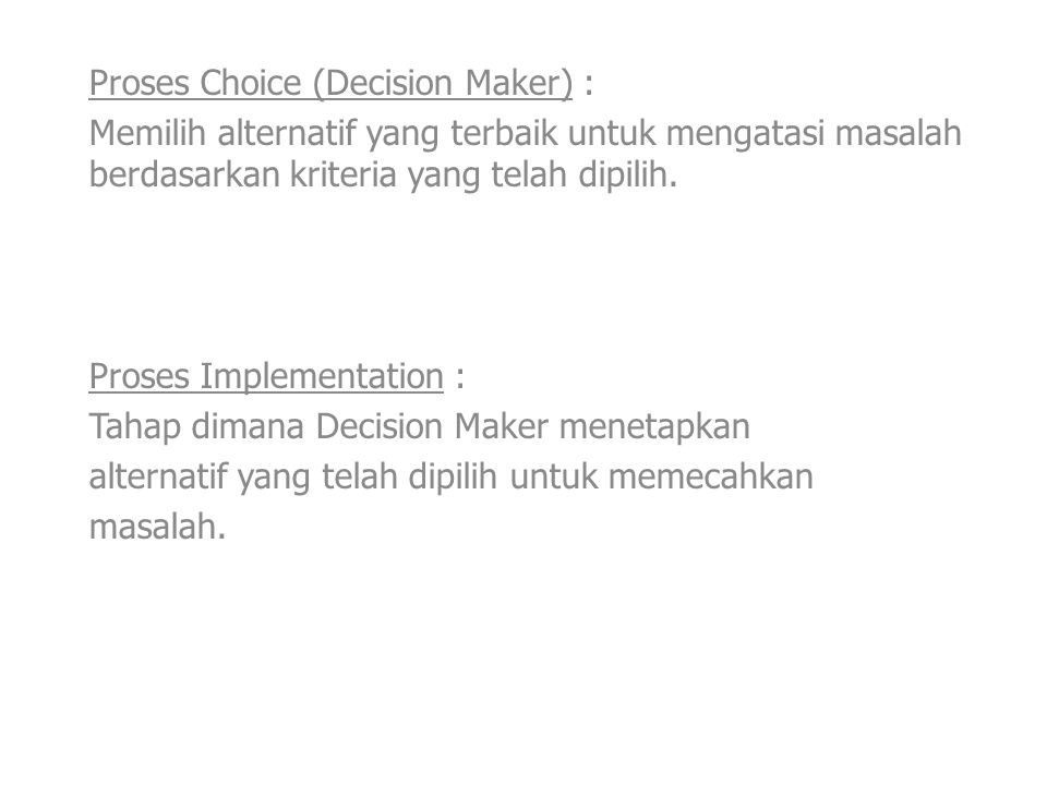 Proses Choice (Decision Maker) :