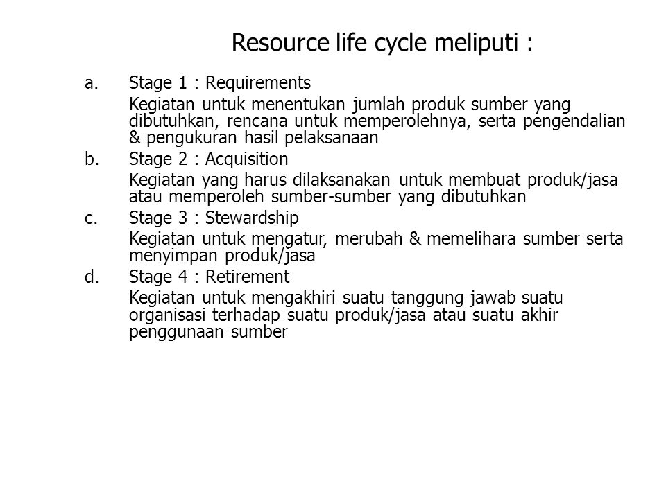 Resource life cycle meliputi :