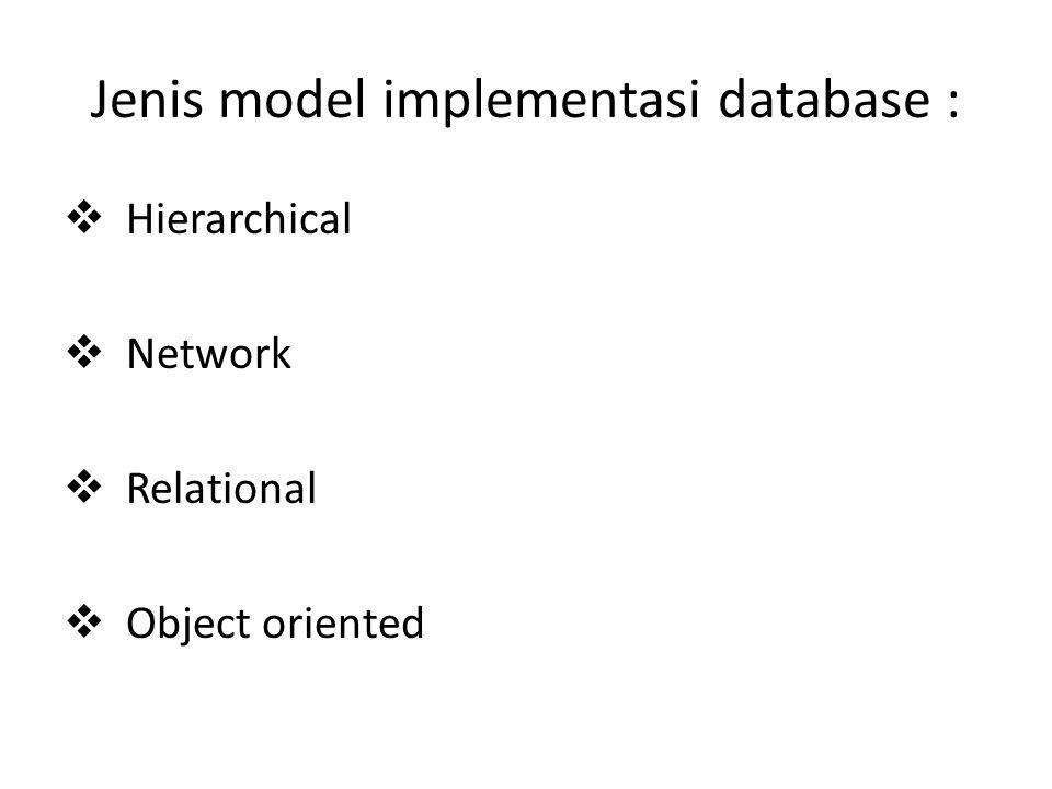Jenis model implementasi database :