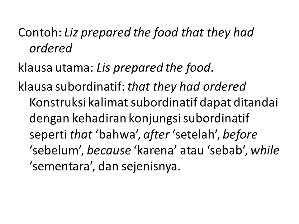 Contoh: Liz prepared the food that they had ordered klausa utama: Lis prepared the food.