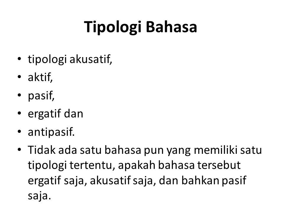Tipologi Bahasa tipologi akusatif, aktif, pasif, ergatif dan