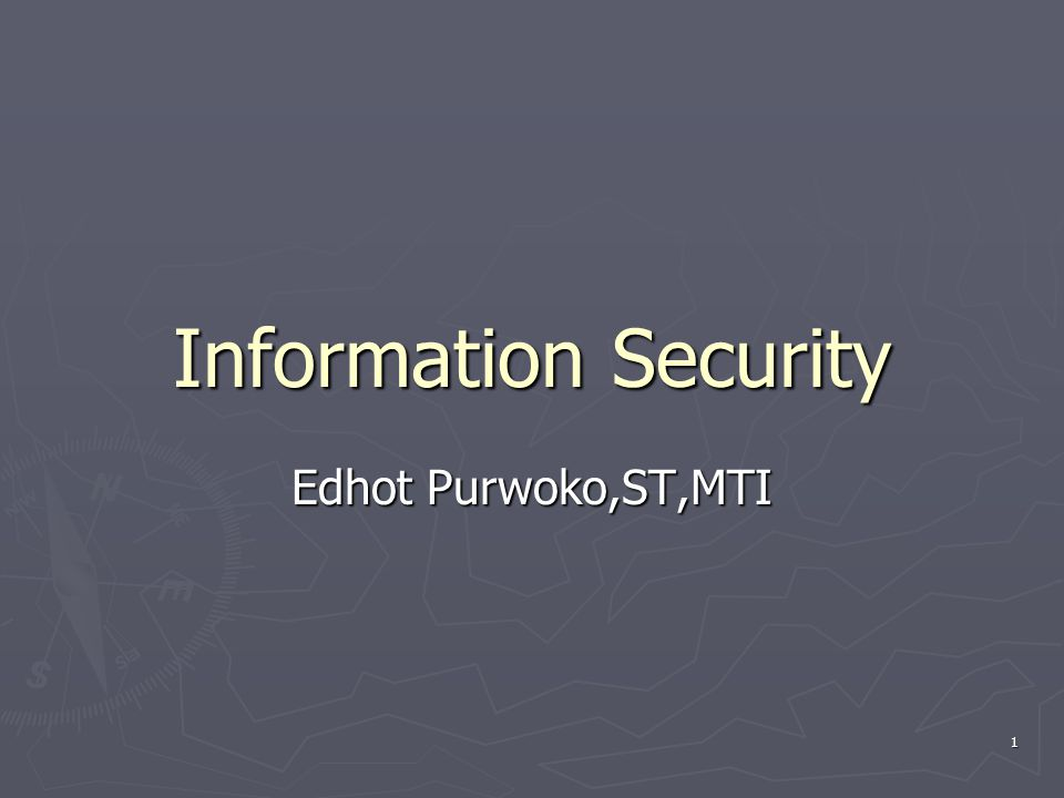 Information Security Edhot Purwoko,ST,MTI