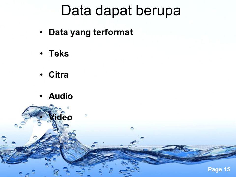 Data dapat berupa Data yang terformat Teks Citra Audio Video