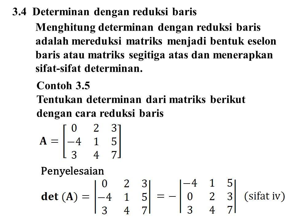3.4 Determinan dengan reduksi baris