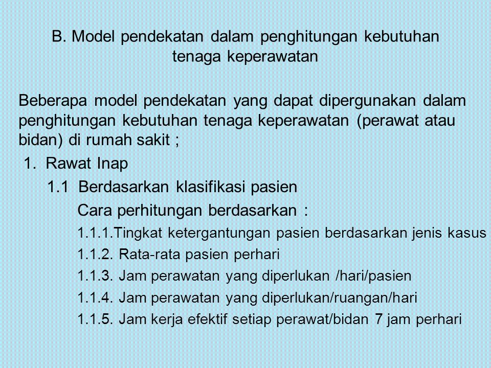 B. Model pendekatan dalam penghitungan kebutuhan tenaga keperawatan