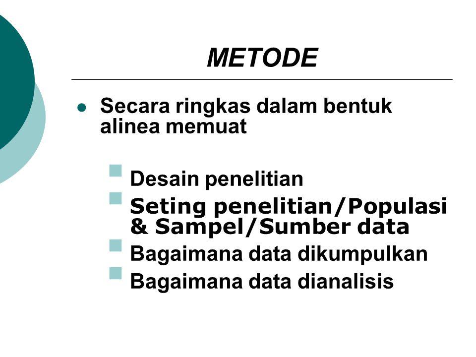 METODE Secara ringkas dalam bentuk alinea memuat Desain penelitian